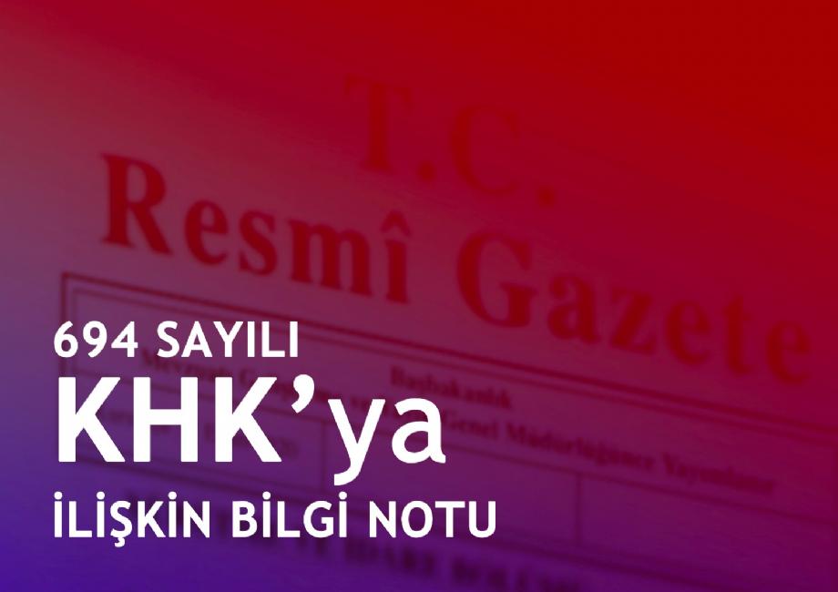 694 SAYILI KHKYA İLİŞKİN BİLGİ NOTU - HABERLER - Ekol Hukuk Ofisi